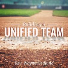 Building a Unified Team - Rev. Wayne Hedlund