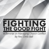 Fighting the Good Fight - Rev. Chris Ball